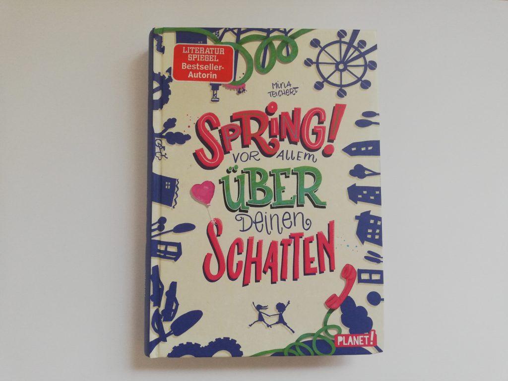 Mina Teichert: Spring! Vor allem über deinen Schatten 224 Seiten, 11 Euro ab 10 Jahren Planet 2019